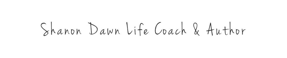 Life Coaching with Shanon Dawn